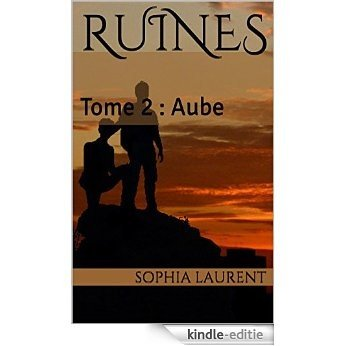 Ruines: Tome 2 : Aube (French Edition) [Kindle-editie]