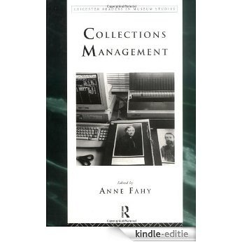 Collections Management (Leicester Readers in Museum Studies) [Kindle-editie]