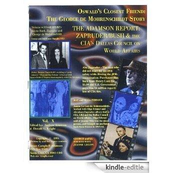 Adamson Report; Zapruder, Bush & CIA's Dallas Council on World Affairs - vol. X - Part I (Oswald's Closest Friend; The George de Mohrenschildt Story Book 10) (English Edition) [Kindle-editie]