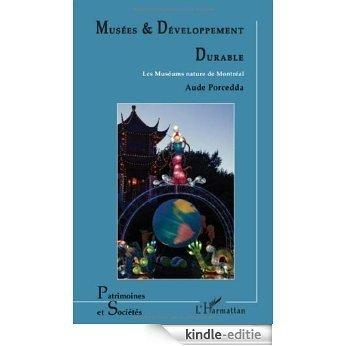 Musées et Développement durable : Les Muséums nature de Montréal (Patrimoines et Sociétés) [Kindle-editie]