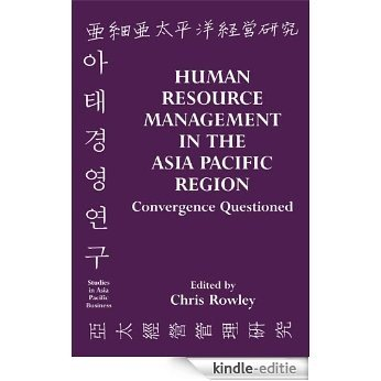 Human Resource Management in the Asia-Pacific Region: Convergence Revisited (Studies in Asia Pacific Business) [Kindle-editie]