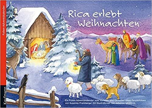 Rica erlebt Weihnachten: Ein Folien-Adventskalender zum Vorlesen und Gestalten eines Fensterbildes