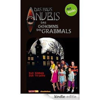 Das Haus Anubis - Band 2: Das Geheimnis des Grabmals: Der Roman zur TV-Serie [Kindle-editie]