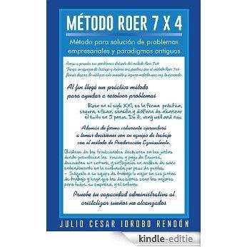 Método ROER 7 x 4: Método para solución de problemas empresariales y paradigmas antiguos (Spanish Edition) [Kindle-editie]