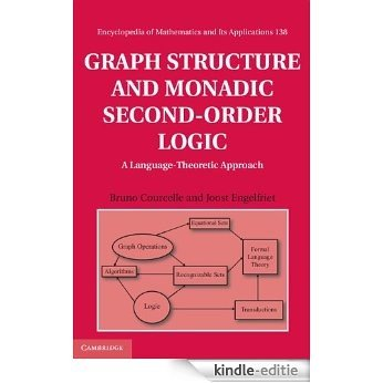 Graph Structure and Monadic Second-Order Logic (Encyclopedia of Mathematics and its Applications, 138) [Kindle-editie]
