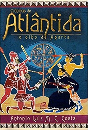 Crônicas de Atlântida. O Olho de Agarta- Volume 2