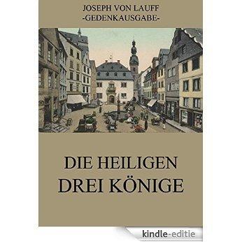 Die heiligen drei Könige: Vollständige Ausgabe (German Edition) [Kindle-editie]