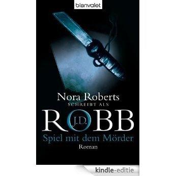Spiel mit dem Mörder: Roman (Reihenfolge der Eve Dallas-Krimis) [Kindle-editie]