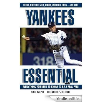 Yankees Essential (Essential: Everything You Need to Know to be a Real Fan) [Kindle-editie]
