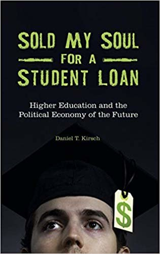 Sold My Soul for a Student Loan: Higher Education and the Political Economy of the Future