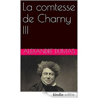 La comtesse de Charny III (French Edition) [Print Replica] [Kindle-editie]
