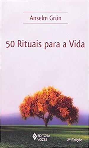 50 Rituais Para A Vida