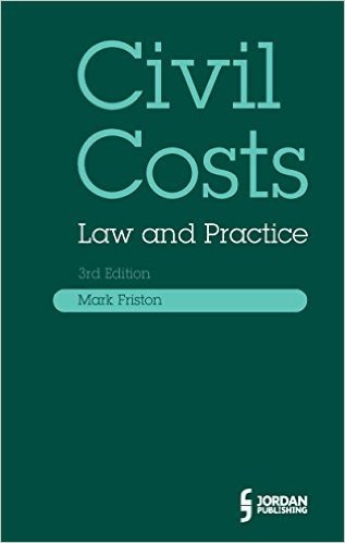 Civil Costs: Law and Practice (Third Edition)