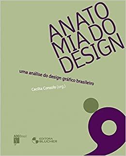 Anatomia do Design: uma Análise do Design Gráfico Brasileiro