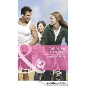 The Daddy Makeover (Mills & Boon Cherish) (Special Edition) [Kindle-editie]