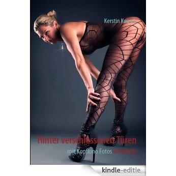 Hinter verschlossenen Türen: Erotische Kurzgeschichten [Kindle-editie]