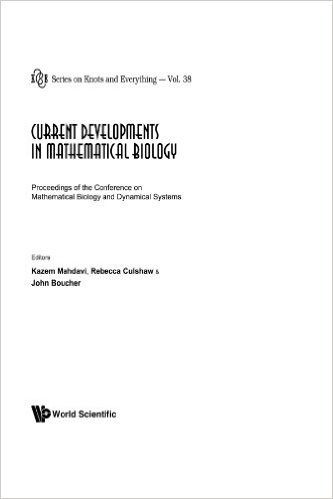Current Developments in Mathematical Biology: Proceedings of the Conference on Mathematical Biology and Dynamical Systems, the University of Texas at Tyler, 7-9 October 2005 (Series on Knots and Everything)
