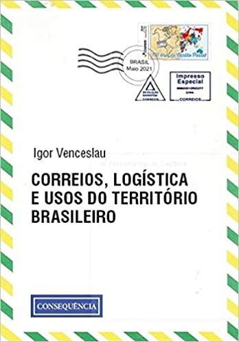Correios, Logística e Usos do Território Brasileiro