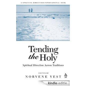 Tending the Holy: Spiritual Direction Across Traditions (Spiritual Directors International Books) [Kindle-editie]