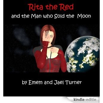 Rita the Red and the Man Who Sold the Moon (Rita the Red, Galactic Rebel) (English Edition) [Kindle-editie]