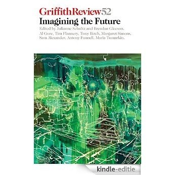 Griffith Review 52: Imagining the Future [Kindle-editie]