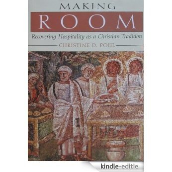 Making Room: Recovering Hospitality As a Christian Tradition [Kindle-editie]