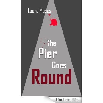 The Pier Goes Round (English Edition) [Kindle-editie]