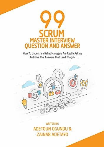 99 Scrum Master Interview Question & Answer Book (English Edition)