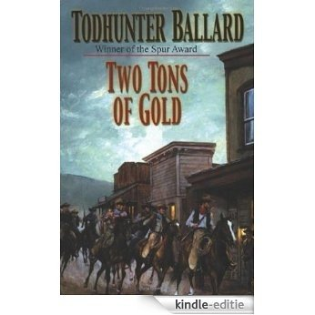 Two Tons of Gold [Kindle-editie]