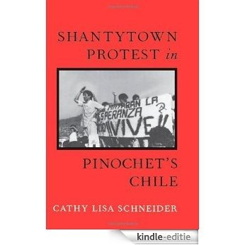 Shantytown Protest in Pinochet's Chile [Kindle-editie]