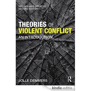 Theories of Violent Conflict: An Introduction [Kindle-editie]