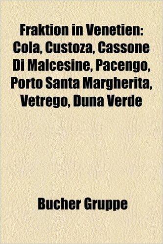 Fraktion in Venetien: Cola, Custoza, Cassone Di Malcesine, Pacengo, Porto Santa Margherita, Vetrego, Duna Verde