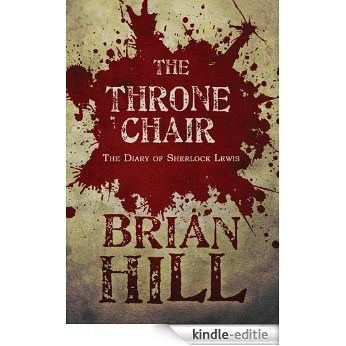 The Throne Chair: The Diary of Sherlock Lewis (English Edition) [Kindle-editie]