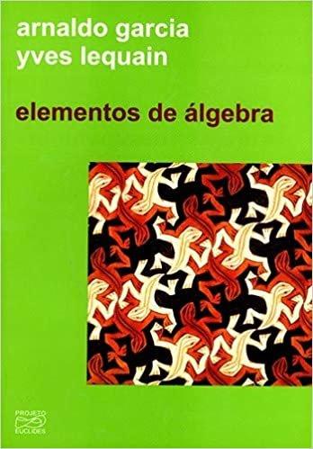 Elementos de Álgebra - Coleção Projeto Euclides