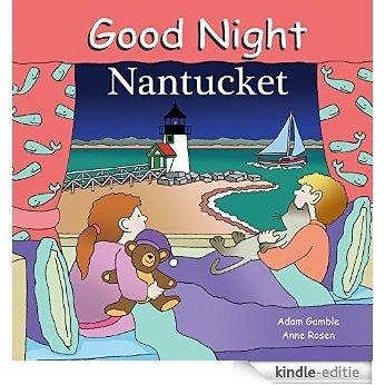 Good Night Nantucket (Good Night Our World) [Kindle-editie]