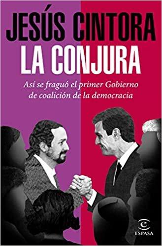 La conjura: Así se fraguó el primer Gobierno de coalición de la democracia (F. COLECCION)