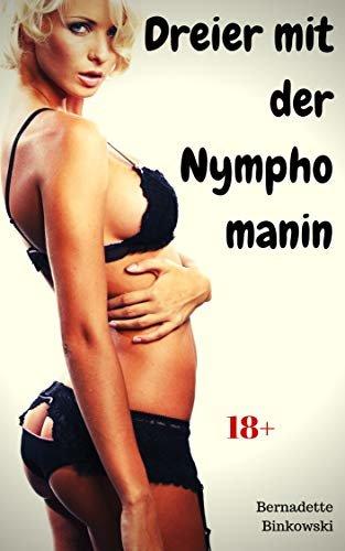 Dreier mit der Nymphomanin: Perverse Dreier Story (German Edition)