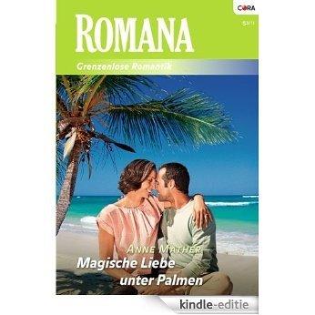 Magische Liebe unter Palmen (ROMANA) [Kindle-editie]