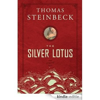 The Silver Lotus: A Novel [Kindle-editie]