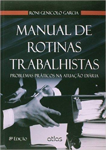 Manual de Rotinas Trabalhistas. Problemas Práticos na Atuação Diária