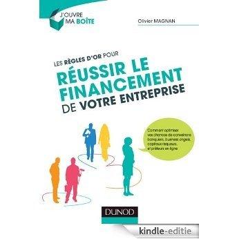 Les règles d'or pour réussir le financement de votre entreprise (J'ouvre ma boite) (French Edition) [Kindle-editie]