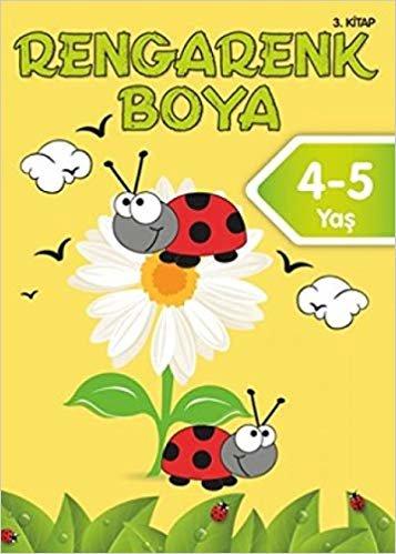 Rengarenk Boyama 4-5 Yaş 3.Kitap