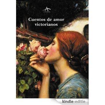 Cuentos de amor victorianos (Clásica Maior) [Kindle-editie]