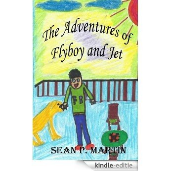 The Adventures of Flyboy and Jet (English Edition) [Kindle-editie]