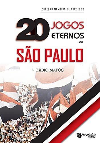 Vinte Jogos Eternos do São Paulo