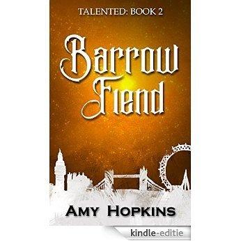 Barrow Fiend: Talented: Book 2 (English Edition) [Kindle-editie]