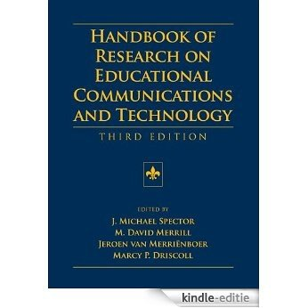 Handbook of Research on Educational Communications and Technology: A Project of the Association for Educational Communications and Technology (AECT Series) [Kindle-editie]