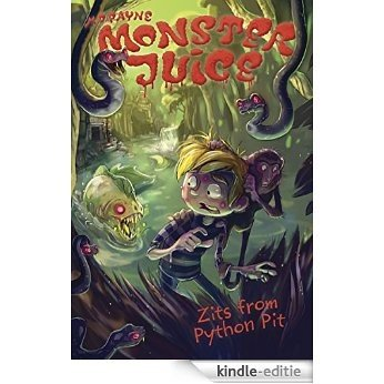 Zits from Python Pit #6 (Monster Juice) [Kindle-editie]