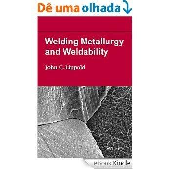 Welding Metallurgy and Weldability [eBook Kindle]