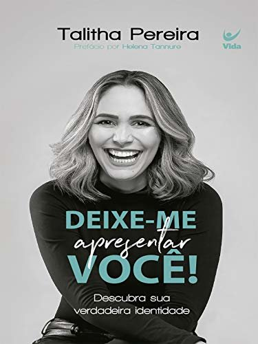 Deixe-me apresentar você!: Descubra sua verdadeira identidade (Portuguese Edition)